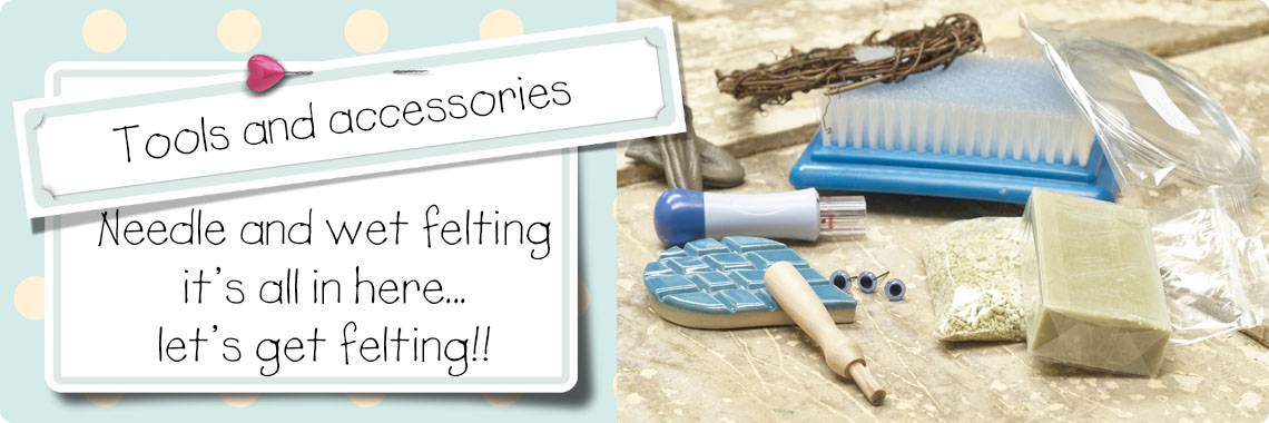 Needle and wet felting tools and accessories